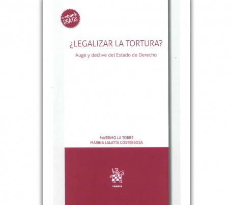 legalizar-la-tortura-auge-y-declive-del-estado-de-derecho